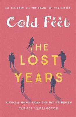 Cover for Cold Feet: The Lost Years by Carmel Harrington