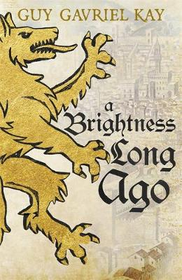 Cover for A Brightness Long Ago by Guy Gavriel Kay