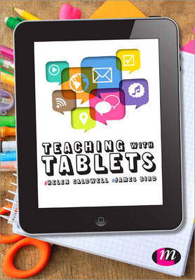Teaching with Tablets by Helen Caldwell, James Bird