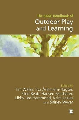 The SAGE Handbook of Outdoor Play and Learning by Tim Waller