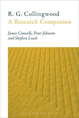 R. G. Collingwood: A Research Companion by Professor James Connelly, Peter Johnson, Stephen Leach