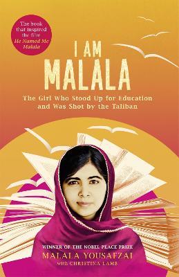 I am Malala The Girl Who Stood Up for Education and Was Shot by the Taliban by Malala Yousafzai, Christina Lamb