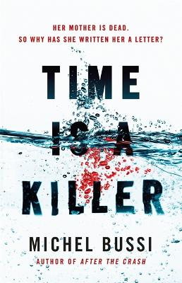 Time is a Killer From the bestselling author of After the Crash