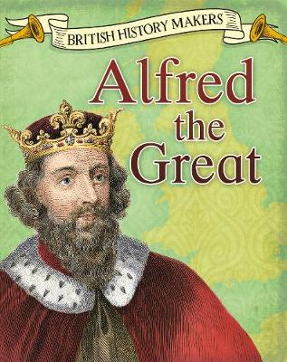 Alfred the Great by Claire Throp