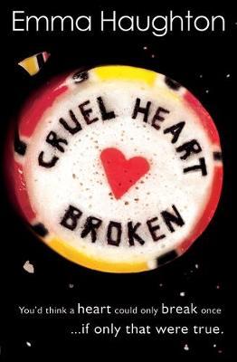 Cruel Heart Broken by Emma Haughton