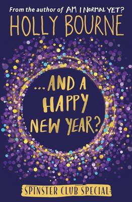 ...And a Happy New Year? by Holly Bourne