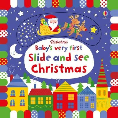 Baby's Very First Slide and See Christmas by Fiona Watt