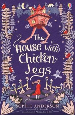 Cover for The House with Chicken Legs by Sophie Anderson