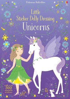 Cover for Little Sticker Dolly Dressing Unicorns by Fiona Watt