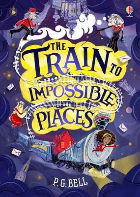 Cover for The Train to Impossible Places by P. G. Bell