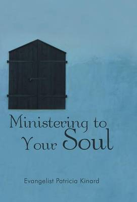 Ministering to Your Soul by Evangelist Patricia Kinard