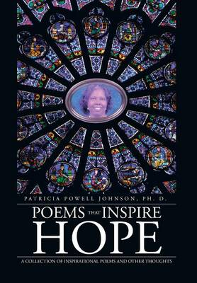 Poems That Inspire Hope A Collection of Inspirational Poems and Other Thoughts by Patricia Powell Johnson Phd