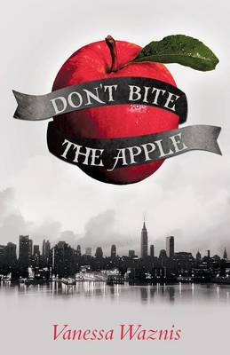 Don't Bite the Apple by Vanessa Waznis