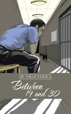 Between 19 and 30 by MR Phillip Riddick