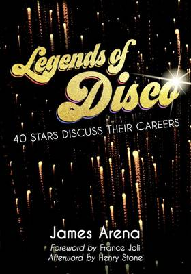 Legends of Disco 40 Stars Discuss Their Careers by James Arena