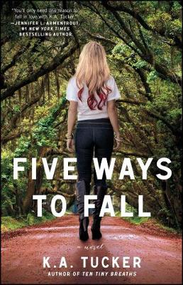 Five Ways to Fall by K. A. Tucker