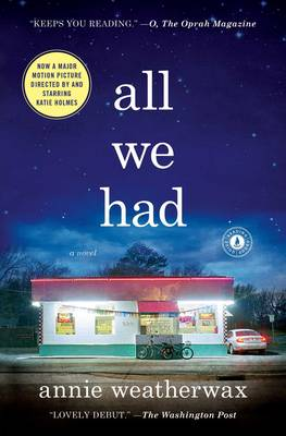 All We Had A Novel by Annie Weatherwax