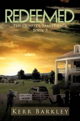 Redeemed The Quartus Family Saga Book 3 by Kerr Barkley