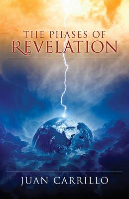 The Phases of Revelation by Juan Carrillo