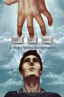Control Alt Delete To Stop a Malfunctioning Program by Ruben Hargis
