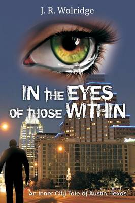 In the Eyes of Those Within by J R Wolridge