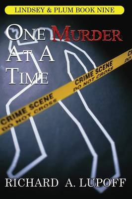 One Murder at a Time A Casebook: The Lindsey & Plum Detective Series, Book Nine by Richard a Lupoff