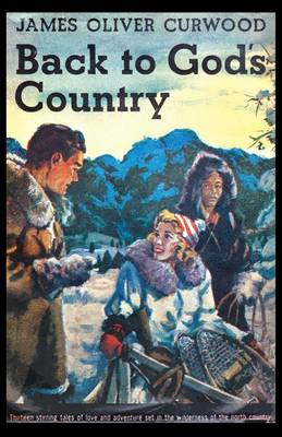 Back to God's Country by James Oliver Curwood