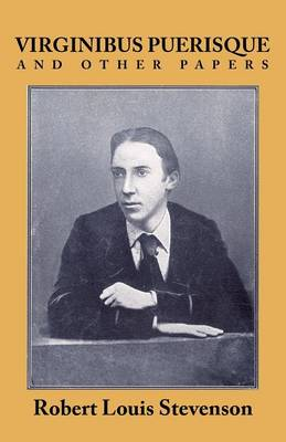 Virginibus Puerisque and Other Papers by Robert Louis Stevenson