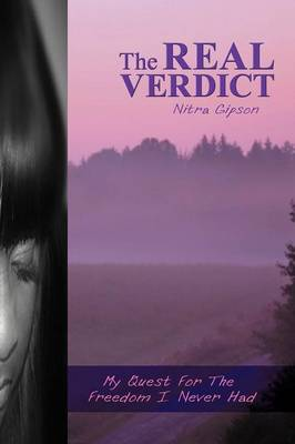 The Real Verdict: My Quest for the Freedom I Never Had by Nitra Gipson
