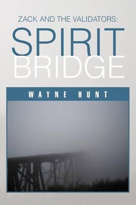Zack and the Validators Spirit Bridge by Wayne Hunt