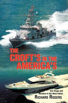 The Croft's in the America's by Richard, PhD Abpp Rogers