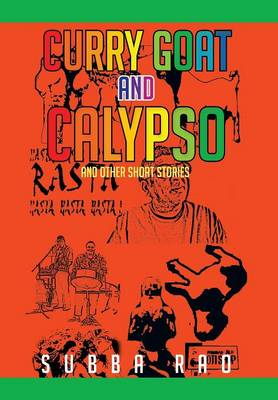 Curry Goat and Calypso And Other Short Stories by Subba Rao