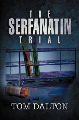 The Serfanatin Trial by Tom Dalton
