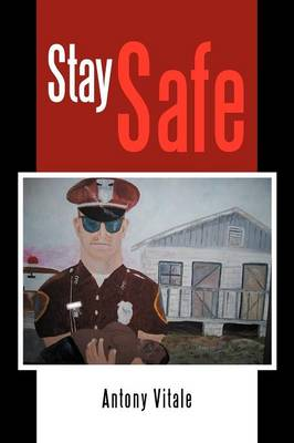 Stay Safe by Antony Vitale