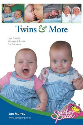 Twins & More How Parents Manage & Survive the First Years by Jan Murray