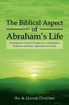 The Biblical Aspect of Abraham's Life by Queen Ozuome, Ike