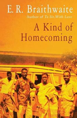 A Kind of Homecoming by E. R. Braithwaite