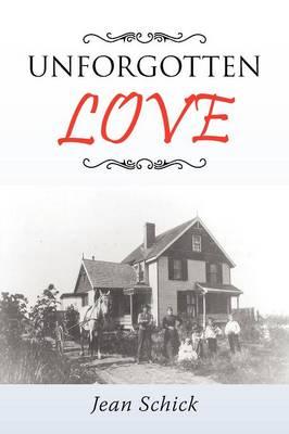 Unforgotten Love by Jean Schick