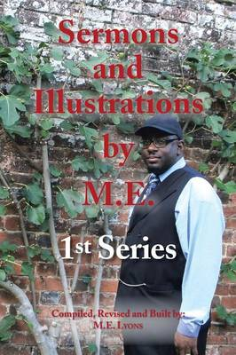 Sermons and Illustrations by M.E. 1st Series by M.E. Lyons