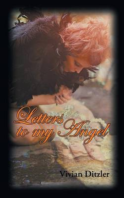 Letters to My Angel by Vivian Ditzler