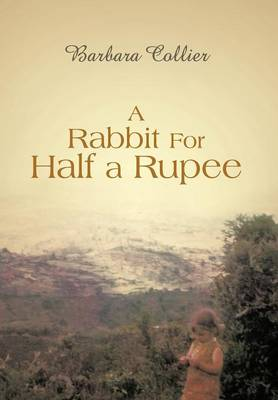 A Rabbit For Half a Rupee by Barbara Collier