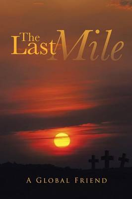 The Last Mile by A Global Friend