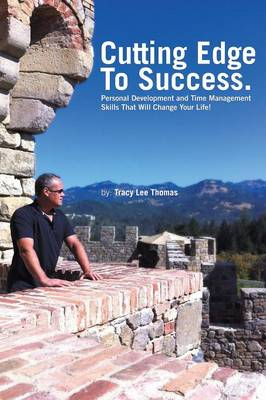 The Cutting Edge to Success Personal Development and Time Management Skills That Will Change Your Life! by Tracy Thomas