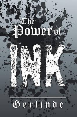 The Power of Ink by Gerlinde