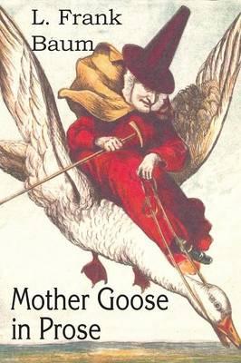 Mother Goose in Prose by L Frank Baum