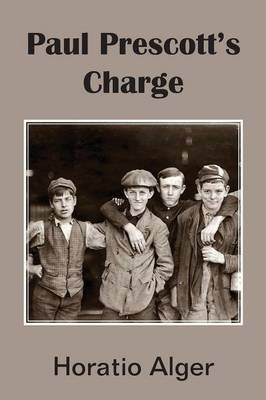 Paul Prescott's Charge by Horatio, Jr Alger