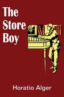 The Store Boy by Horatio, Jr Alger