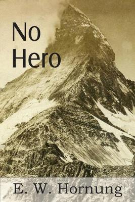 No Hero by E W Hornung