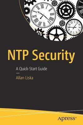 NTP Security A Quick-Start Guide by Allan Liska