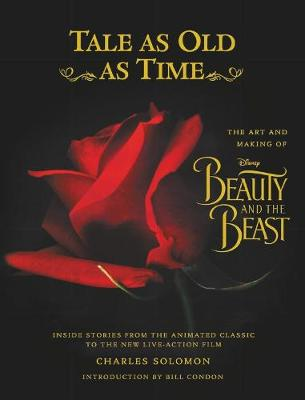 Tale As Old As Time The Art and Making of Beauty and the Beast by Charles Solomon